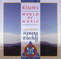 Kitaro's World Of Music 2 (Nawang Khechog)
