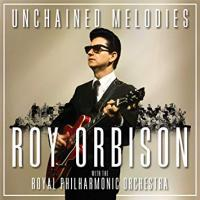 Unchained Melodies: Roy Orbison and The Royal Philharmonic Orchestra