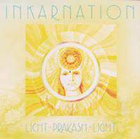 Inkarnation - Licht Prakash Light