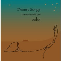 Desert Songs: Memories Of Rumi