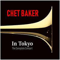 Chet Baker In Tokyo (The Complete Concert) [Live]