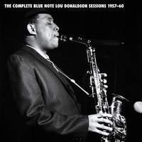The Complete Blue Note Lou Donaldson Sessions 1957-60  (Disc 1)