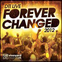 Forever Changed (Dti Live 2012) - Ep