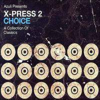X-Press-2 Choice. A Collection of Classics CD1