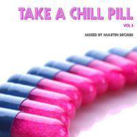 Take A Chill Pill Volume 3 (Mixed by Martin Brodin)