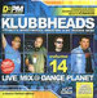 Klubbheads and MC Hughie Babe - (2004) Live @ DANCE PLANET volume 14