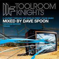 Toolroom Knights Vol 5 Mixed By Dave Spoon