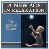 A New Age In Relaxation - The Eternal Dream