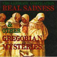 Real Sadness and Other Gregorian Mysteries