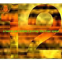 A 12 Part Ambient Journey Into Inner Space