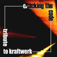 Tribute To KraftWerk - Craking The Code