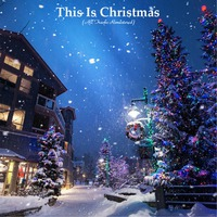 This Is Christmas (All Tracks Remastered)