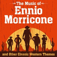 The Music Of Ennio Morricone And Other Classic Western Themes