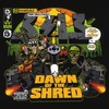 Dawn Of The Shred