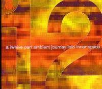 A Twelve Part Ambient Journey Into Inner Space Top2000