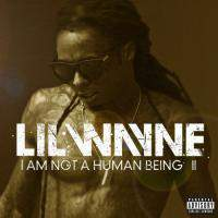 I Am Not A Human Being 2