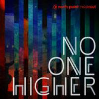 North Point Insideout: No One Higher