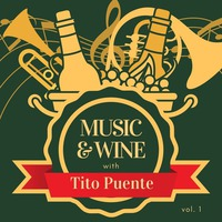 Music And Wine With Tito Puente, Vol. 1