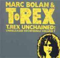 T. Rex Unchained: Unreleased Recordings Vol.7