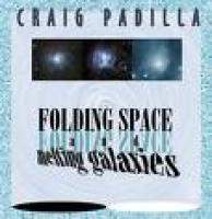 Folding Space and Melting Galaxies