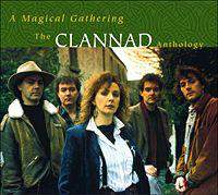 A Magical Gathering  The Clannad Anthology Cd1