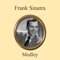Frank Sinatra Definitive Collection In Medley