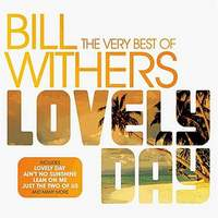 Lovely Day-The Very Best of Bill Withers