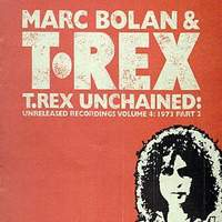 T. Rex Unchained: Unreleased Recordings Vol.4: 1973, Pt. 2