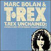 T. Rex Unchained: Unreleased Recordings Vol.6: 1975