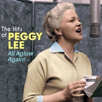 All Aglow Again! - The Hits Of Peggy Lee (Bonus Track Version)