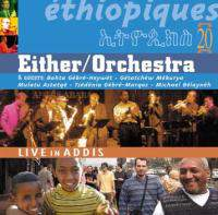 Either-Orchestra - Live In Addis Ababa, Jan. 21, 2004 - 1