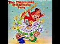 The Chipmunks 35th Birthday Party