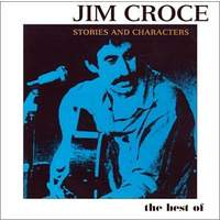 Stories and Characters: Best Of Jim Croce