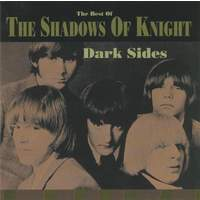 Dark Sides - The Best Of The Shadows Of Knight