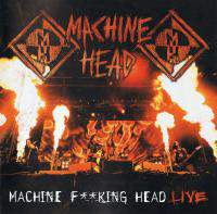 Machine Fucking Head Live Cd1