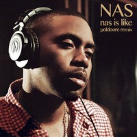 Nas Is Like (Poldoore Remix)
