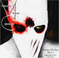 Velvet Acid Christ - Between The Eyes Vol.1