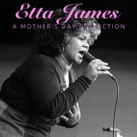 Etta James A Mother's Day Collection